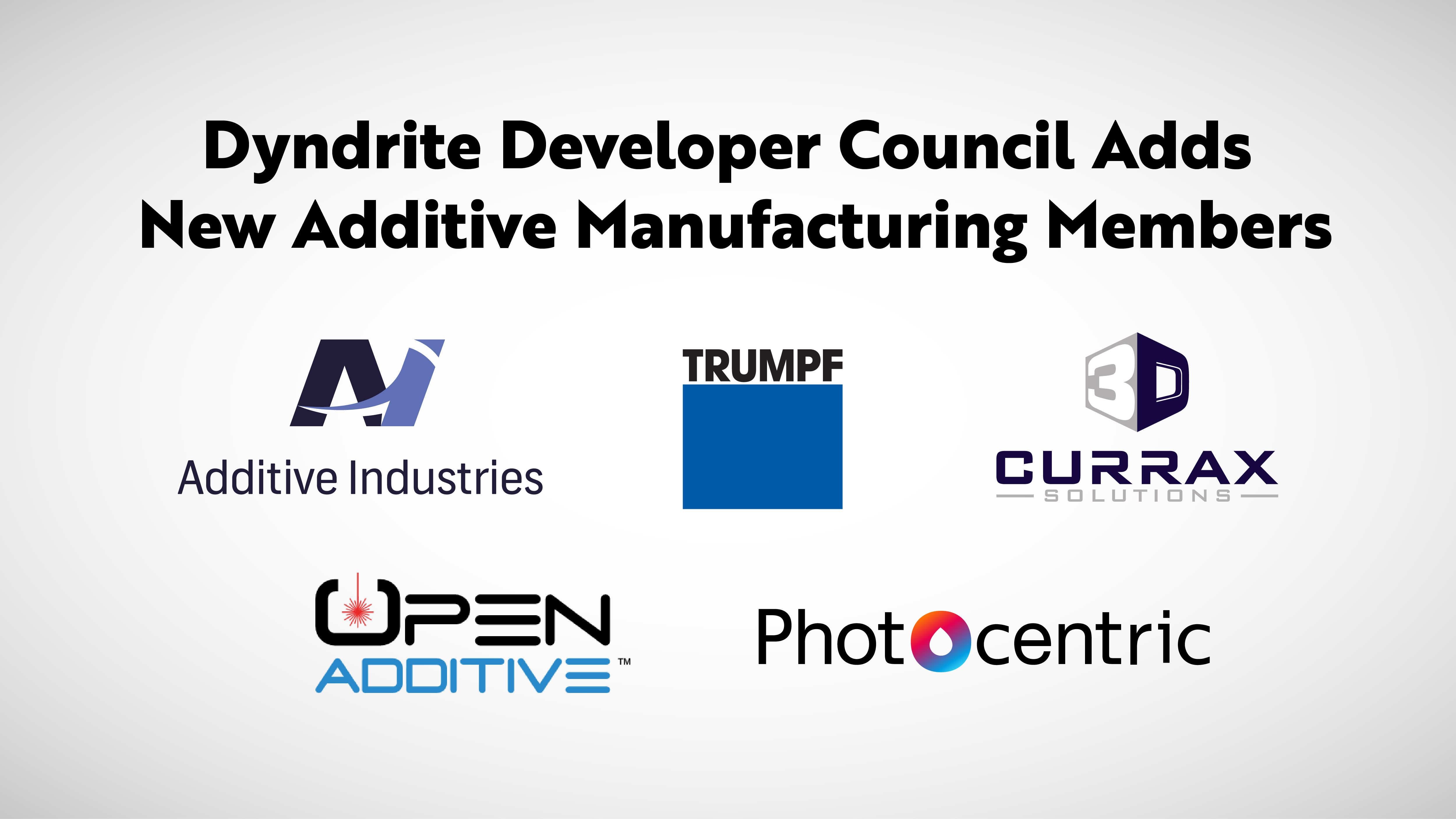 Dyndrite Developer Council Adds New Additive Manufacturing Vendors, Additive Industries, Currax, Open Additive, Photocentric and TRUMPF