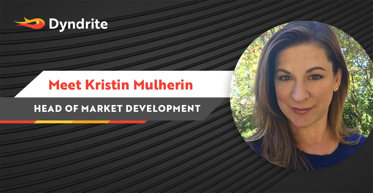 Why I Joined Dyndrite – Kristin Mulherin