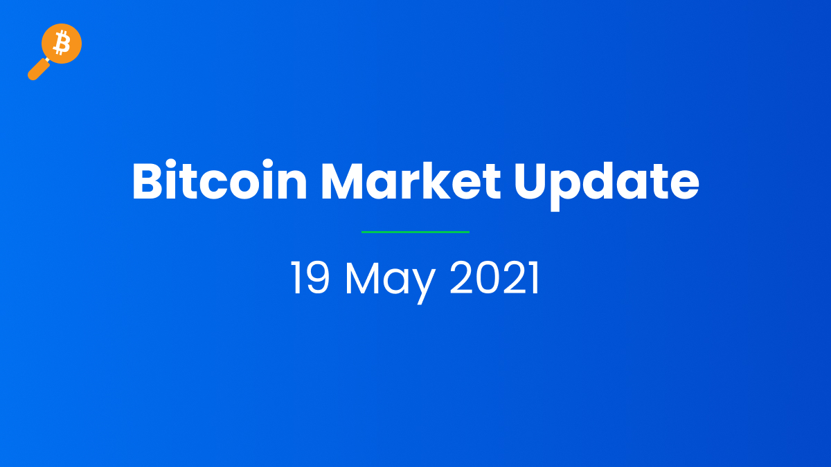 Bitcoin Market Update - 19 May