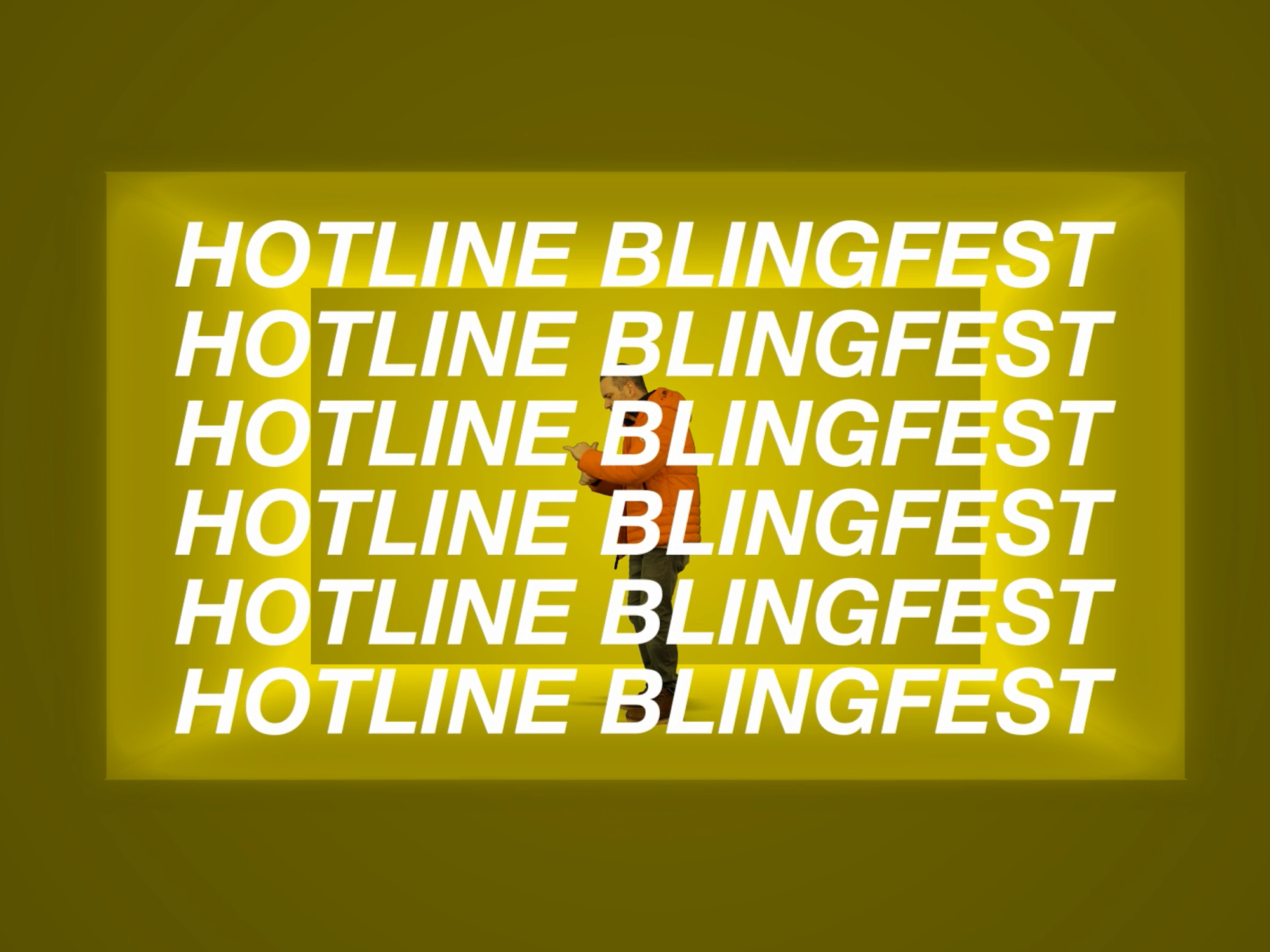 Parody of the Hotline Bling video, which is a still image in dark yellow with the words Hotline Blingfest multiple times over the top of it, and an image of a man in the background wearing a puffy orange jacket