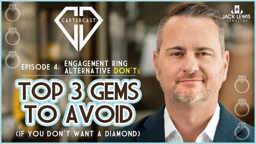 Headshot of owner John Carter on the right side of the image looking directly at the camera with a confident smile, next to text that reads, Episode 4 Engagement Ring Alternative Don'ts. Top 3 Gems to Avoid if you don't want a diamond. Above the text is a logo for Carter Cast, the YouTube program being promoted. The logo is the outline of a diamond.