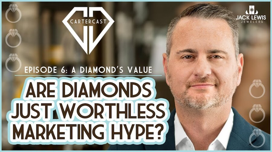 Headshot of owner John Carter on the right side of the image looking directly at the camera with a confident smile, next to text that reads, Episode 6 Diamond's Value Are Diamonds Just Worthless Marketing Hype? Above the text is a logo for Carter Cast, the YouTube program being promoted. The logo is the outline of a diamond.