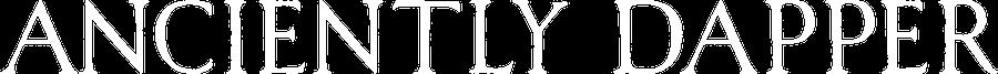 Anciently Dapper Word Mark
