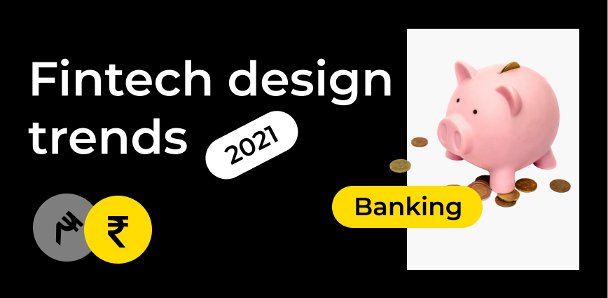 8 powerful fintech design trends that are going to revolutionize banking in 2021