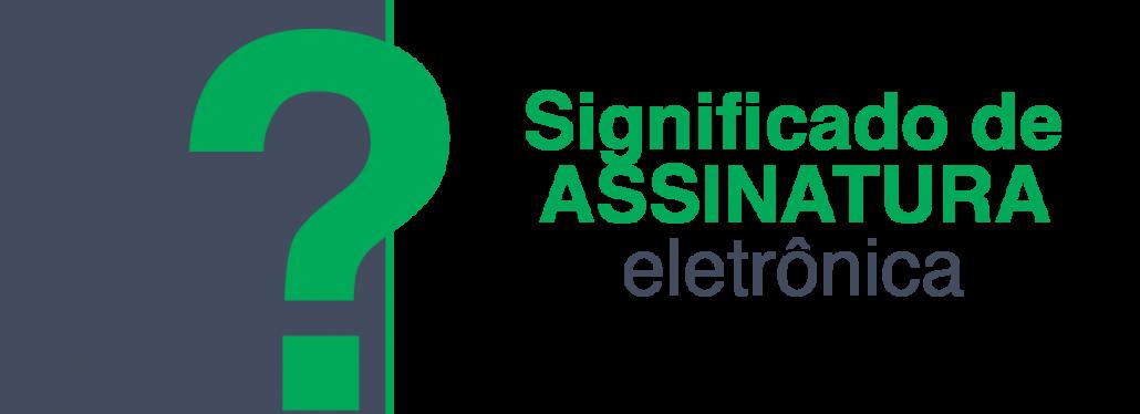 significado de assinatura eletronica