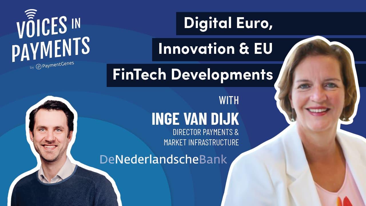 Digital Euro, Innovation & EU FinTech Developments with Inge Van Dijk from the Dutch National Bank