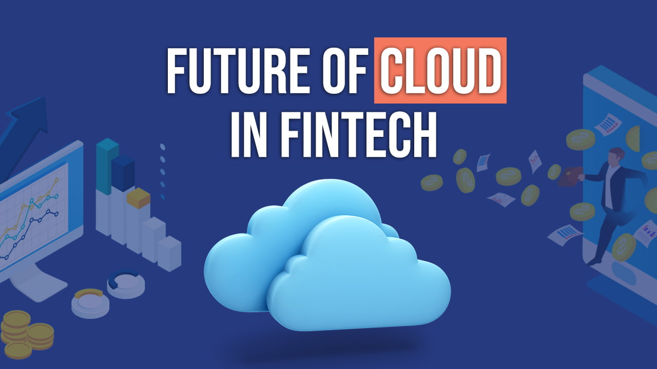 The Advantages of Cloud in the FinTech industry