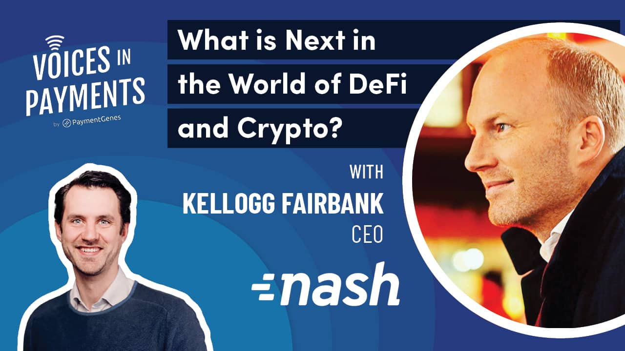 payments podcast with kelogg fairbank from Nash - Defi and cryptocurrency