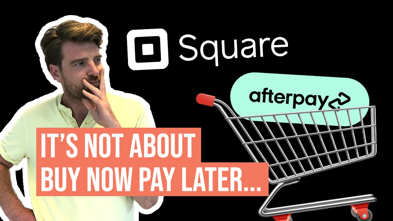 The Real Reason Why Square is Acquiring Afterpay