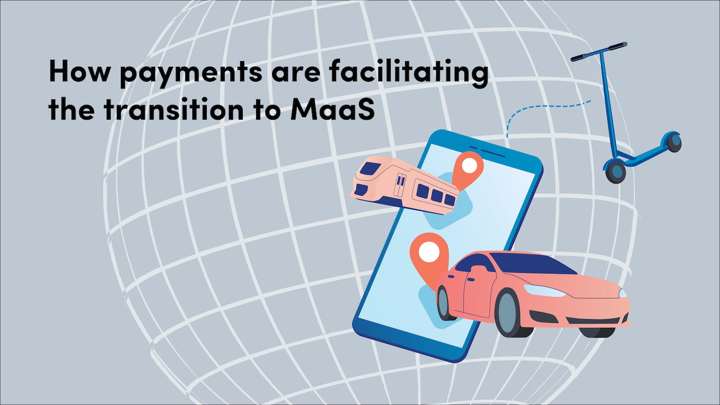 How payments are facilitating the transition to MaaS