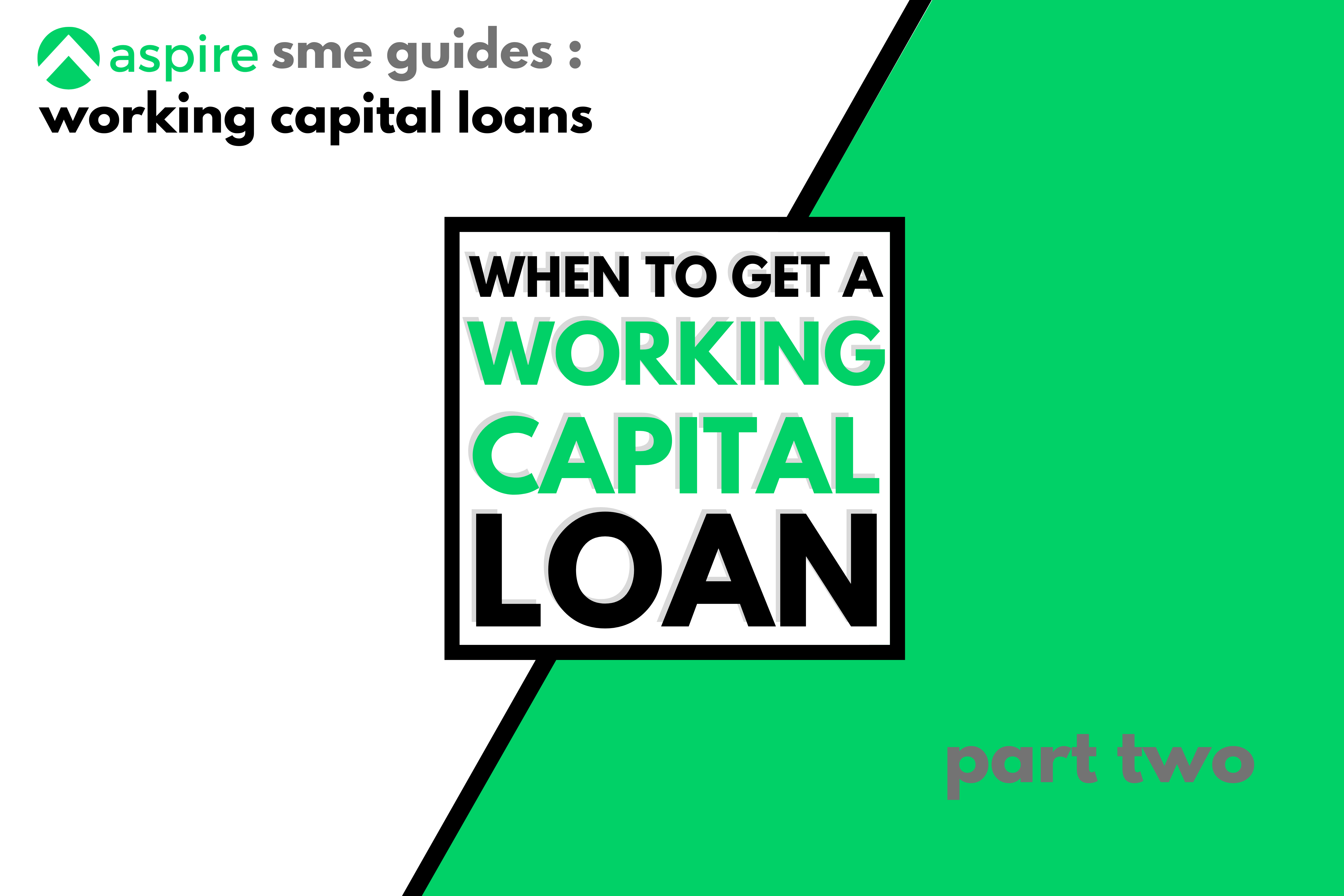 2. When to Get a Working Capital Loan | SME Guides