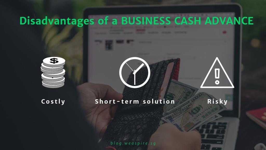 Disadvantages of business cash advance