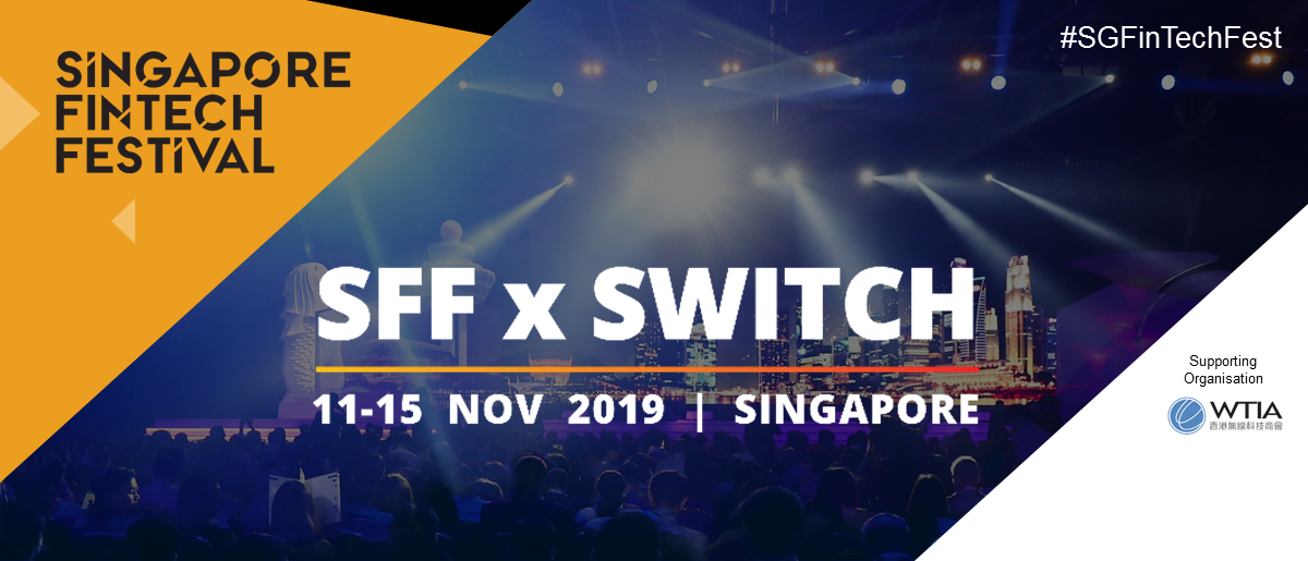 SFF x SWITCH | Singapore Fintech Festival 2019