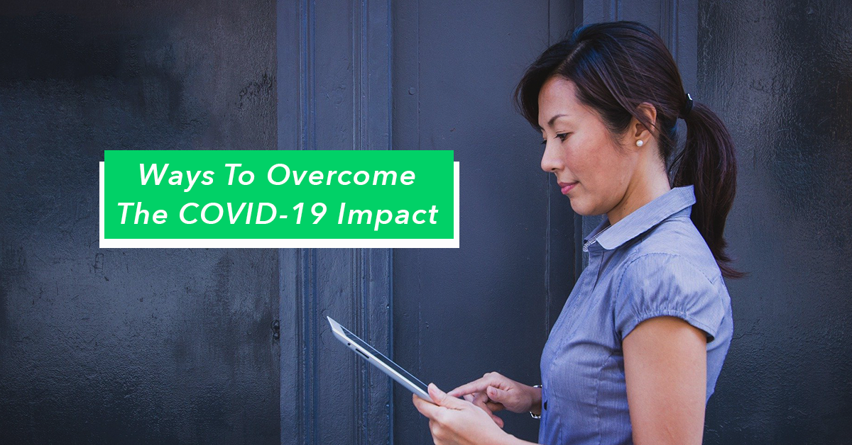 4 Ways Businesses Can Overcome The COVID-19 Impact