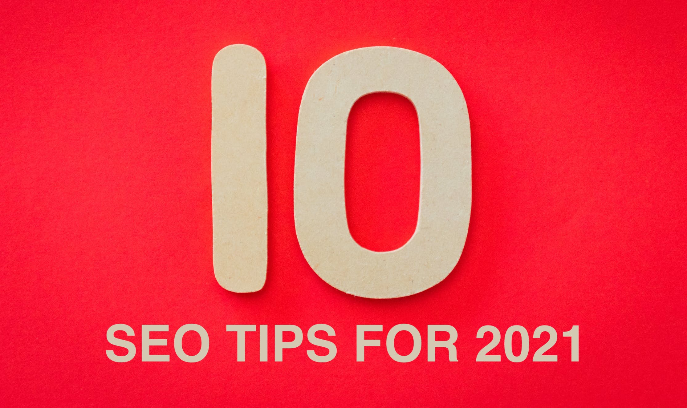 10 SEO Tips to Kick-Start in 2021 for your Small Business