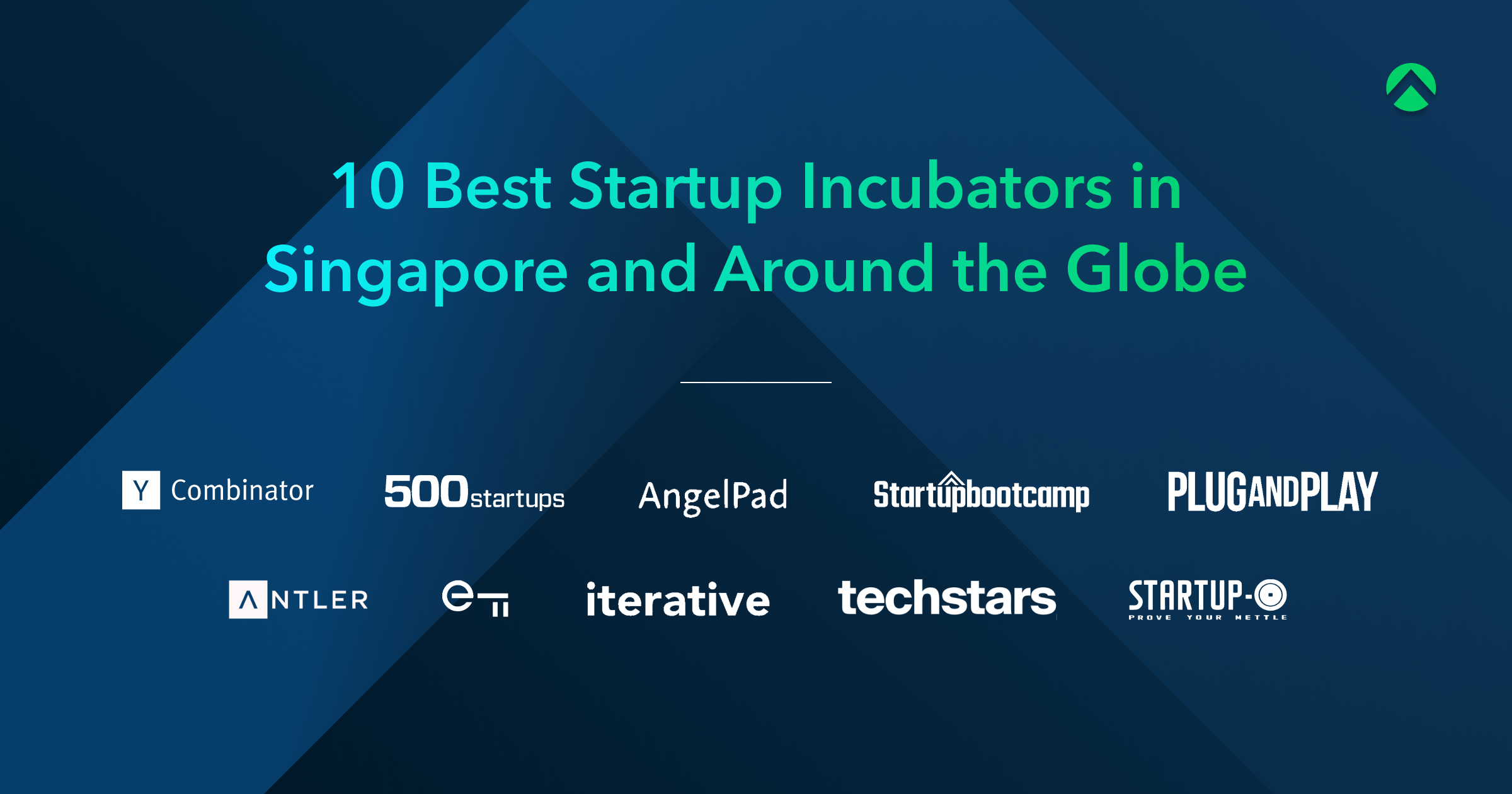 Comparing 10 Best Startup Incubators in Singapore and Around the Globe