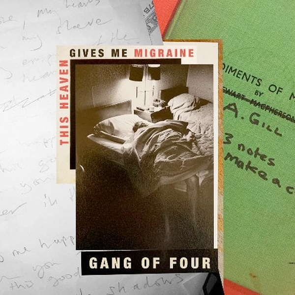 Gang of Four - Anti Hero / This Heaven Gives me a Migraine