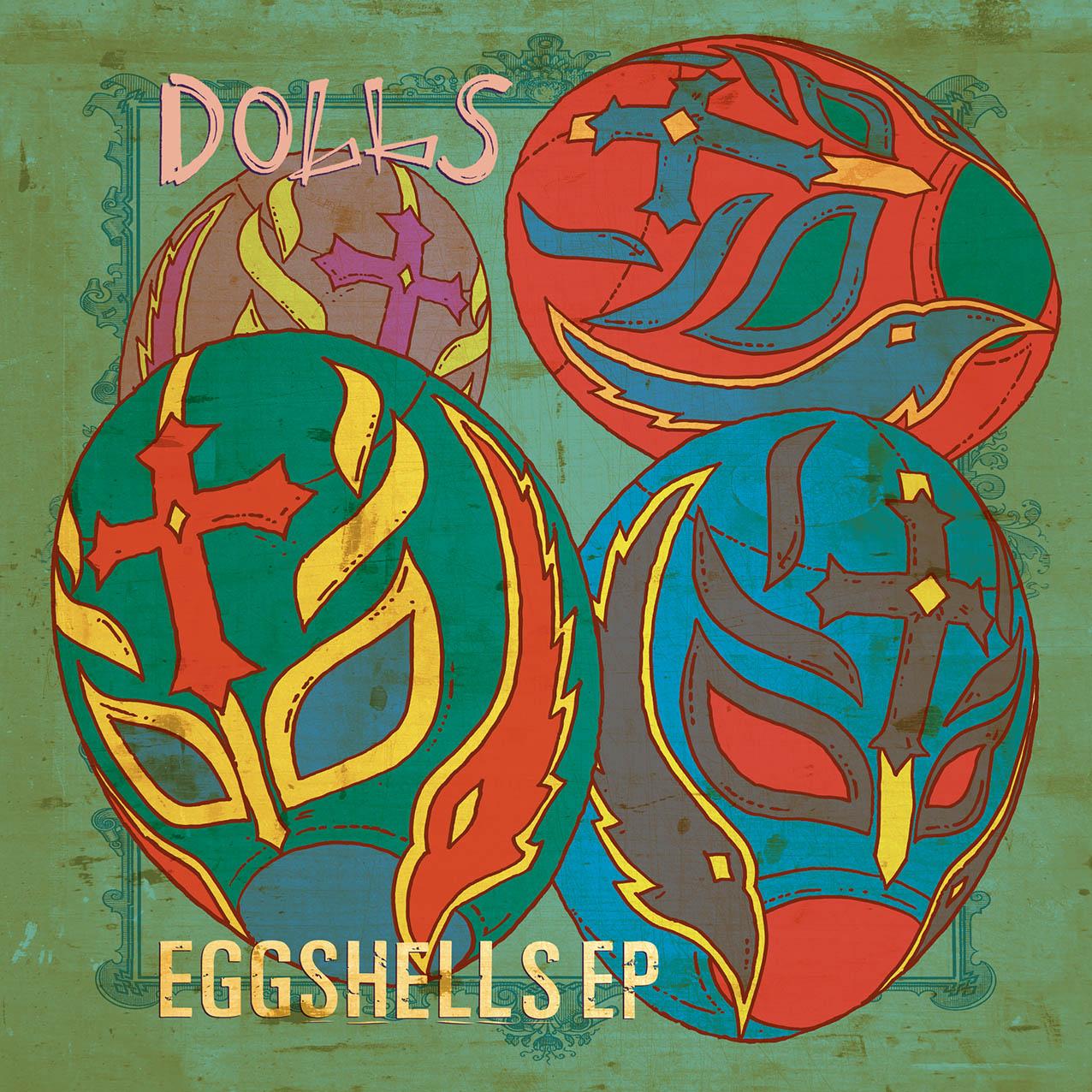 DOLLS - Eggshells EP