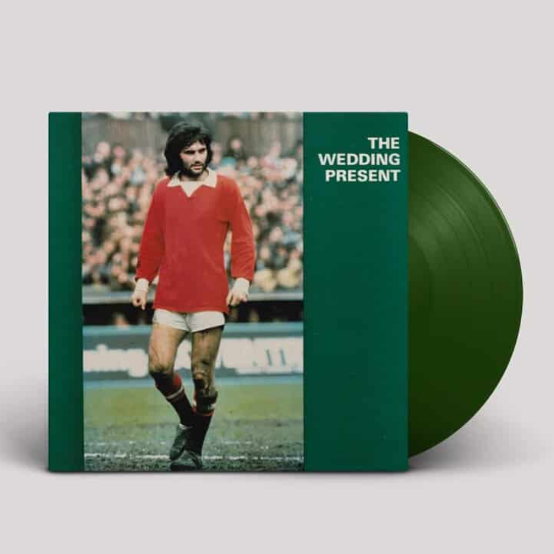 The Wedding Present - George Best Limited Edition Green Vinyl