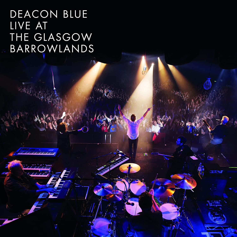 Deacon Blue – Live At The Glasgow Barrowlands