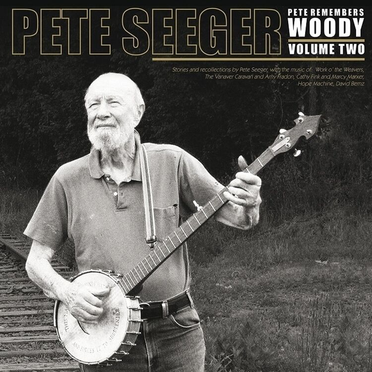Pete Seeger – Pete Remembers Woody: Volume Two