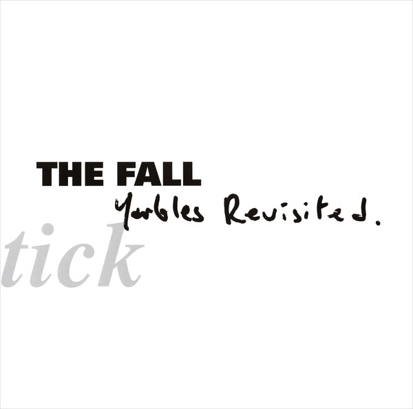 The Fall – Schtick: Yarbles Revisited