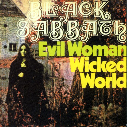 Black Sabbath - Evil Woman / Wicked World