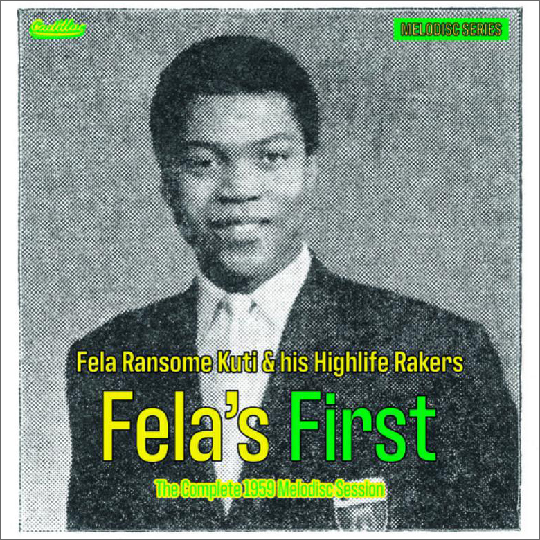 Fela Ransome Kuti & his Highlife Rakers - Fela's First - The Complete 1959 Melodisc Session