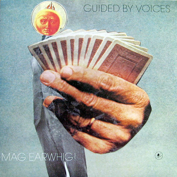 Guided By Voices – Mag Earwhig!