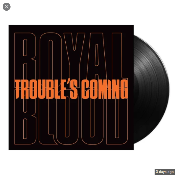 """Royal Blood - Troubles Coming 7"""""""