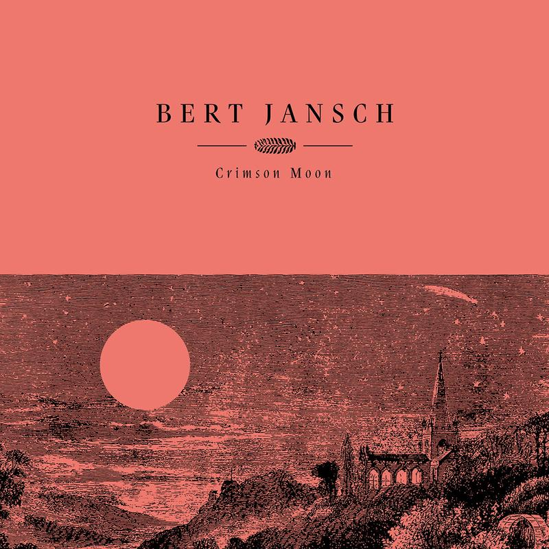 Bert Jansch - Crimson Moon 20th Anniversary