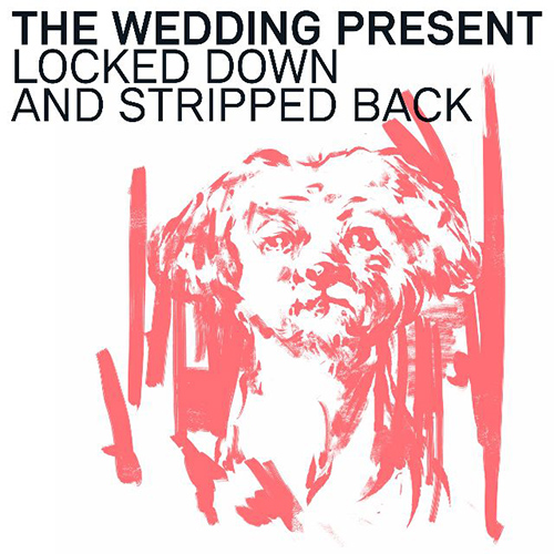 The Wedding Present - Locked Down and Stripped Back Limited Edition Neon Orange Vinyl