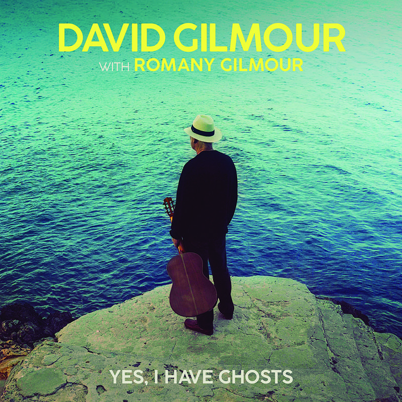 David Gilmour - Yes I Have Ghosts