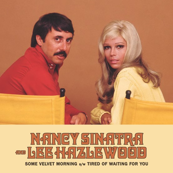 Nancy Sinatra & Lee Hazlewood - Some Velvet Morning b/w TIred Of Waiting For You