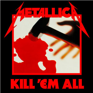 Metallica - Kill 'em All Remastered