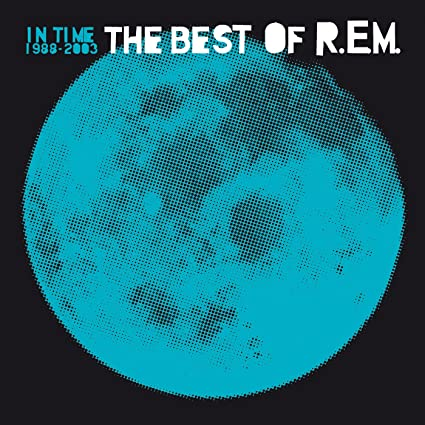 R.E.M - In Time The Best Of R.E.M. 1988 - 2003