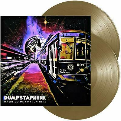 Dumpstaphunk - Where Do We Go From Here Limited Edition Bronze Gold Vinyl