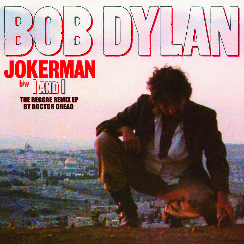 Bob Dylan - Jokerman / I and I (The Reggae Remix EP)