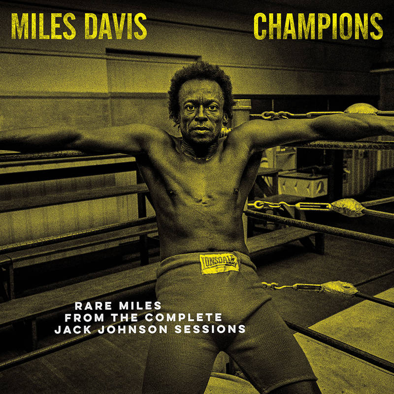 Miles Davis - Miles Davis Champions From The Complete Jack Johnson Sessions
