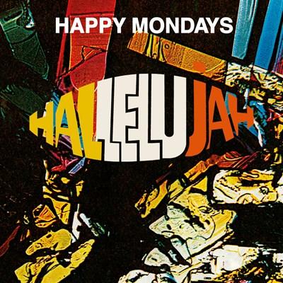 Happy Mondays  - Hallelujah (Original, Club Mix {Andrew Weather & Paul Oakenfold} and Ewan Pearson Remixes)