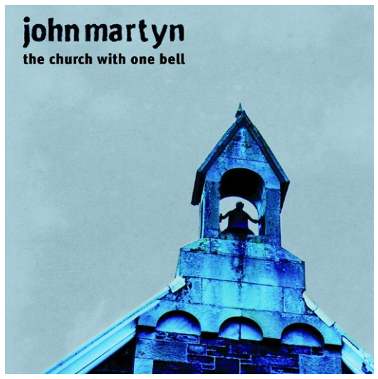 John Martyn - The Church With One Bell