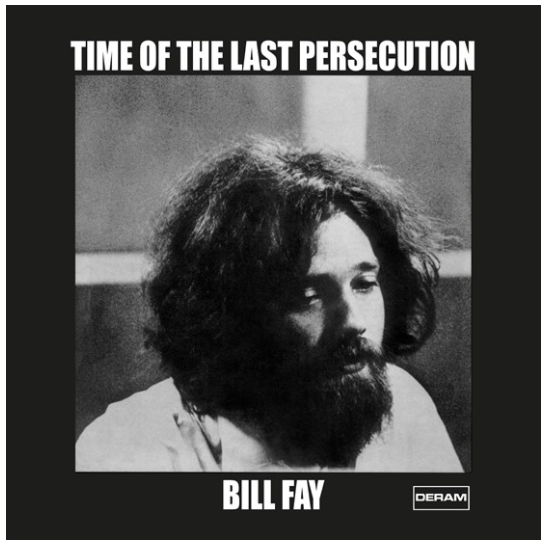 Bill Fay - Time Of The Last Persecution