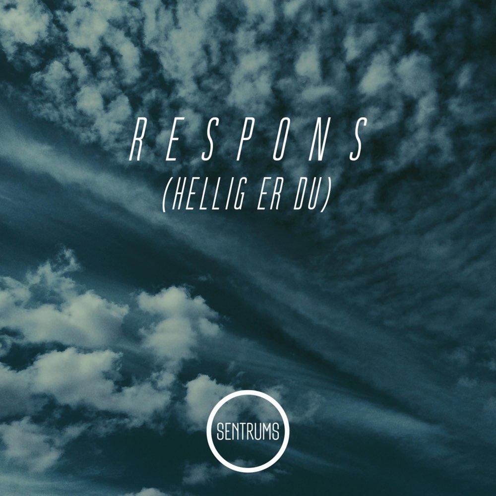 Respons (Hellig Er Du) - Sentrums
