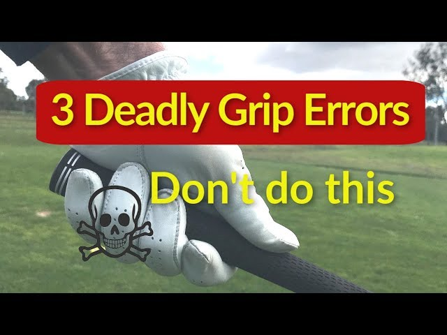 3 Golf grip mistakes you don't want to make