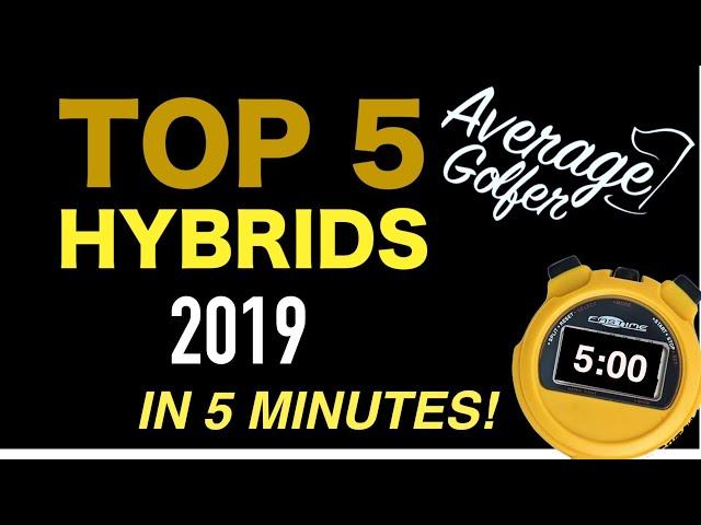 Top 5 Hybrids 2019 - Average Golfer Tested