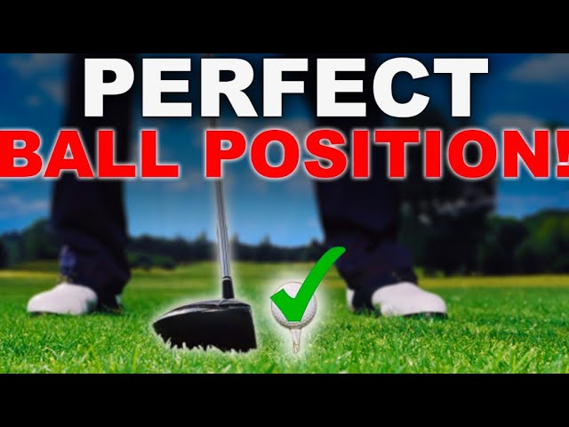 THE PERFECT GOLF BALL POSITION AND POSTURE SETUP  FOR EVER CLUB