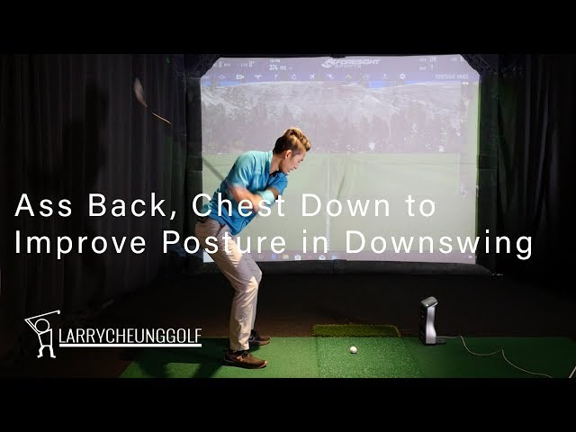 How to Maintain Posture through the Downswing and Stop Early Extension - Ass Back, Chest Down