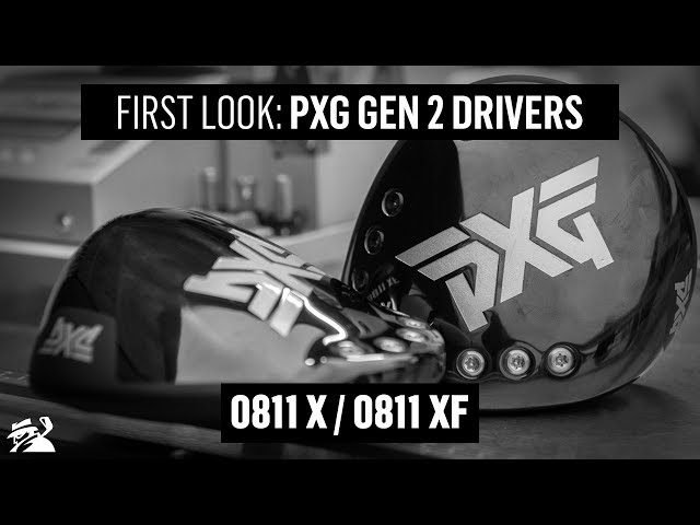 PXG 0811 X & XF Gen 2 Drivers - FIRST LOOK!