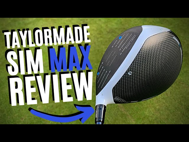 NEW TAYLORMADE SIM MAX DRIVER - WHAT HAVE THEY DONE?!