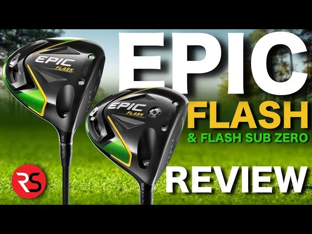 NEW CALLAWAY EPIC FLASH & SUB ZERO DRIVER REVIEWS - RICK SHIELS